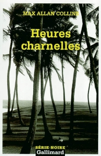 Heures charnelles - Max Allan Collins