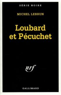 Loubard et Pécuchet - MichelLebrun