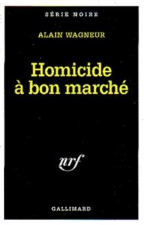 Homicide à bon marché - AlainWagneur