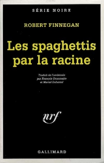 Les spaghettis par la racine - RobertFinnegan