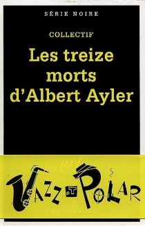 Les treize morts d'Albert Ayler -