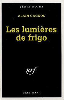 Les lumières de frigo - AlainGagnol