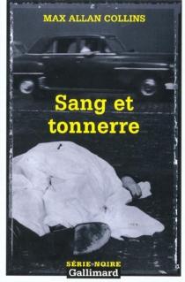 Sang et tonnerre - Max AllanCollins