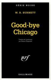 Good-bye, Chicago - William Riley Burnett