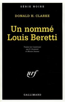 Un nommé Louis Beretti - Donald HendersonClarke