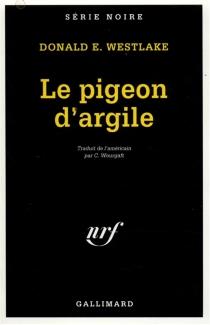 Le pigeon d'argile - Donald E.Westlake