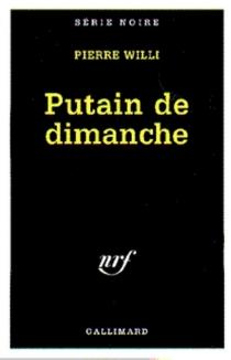 Putain de dimanche - PierreWilli