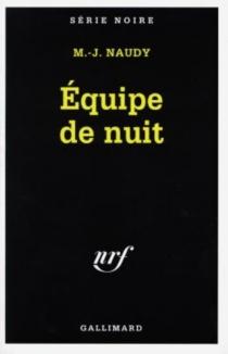 Equipe de nuit - Michel-JulienNaudy