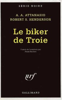 Le biker de Troie - Alfred AngeloAttanasio