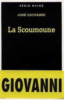 La Scoumoune - JoséGiovanni