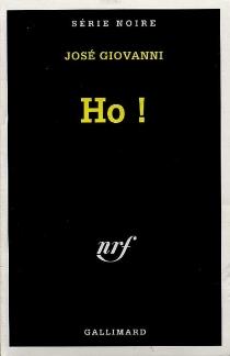 Ho ! - JoséGiovanni