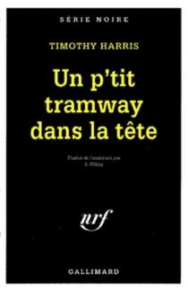 Un p'tit tramway dans la tête - TimothyHarris