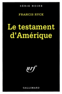Le testament d'Amérique - FrancisRyck