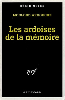 Les ardoises de la mémoire - MouloudAkkouche