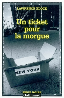 Un ticket pour la morgue - Lawrence Block