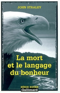 La mort et le langage du bonheur - JohnStraley