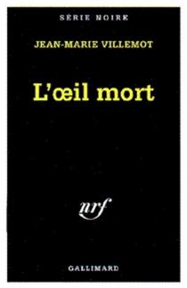 L'oeil mort - Jean-MarieVillemot