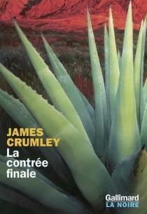 La contrée finale - JamesCrumley