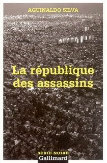 La république des assassins - Aguinaldo Silva