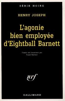 L'agonie bien employée d'Eightball Barnett - HenryJoseph