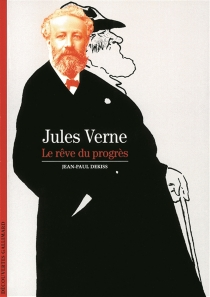 Jules Verne : le rêve du progrès - Jean-PaulDekiss