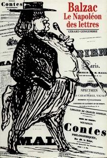 Balzac, le Napoléon des lettres - GérardGengembre
