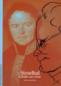 Stendhal : l'Italie au coeur - JeanGoldzink