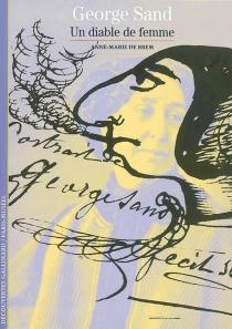 George Sand, un diable de femme - Anne-Marie deBrem