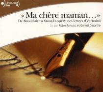 Ma chère maman... : de Baudelaire à Saint-Exupéry, des lettres d'écrivains -