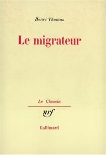 Le Migrateur - HenriThomas