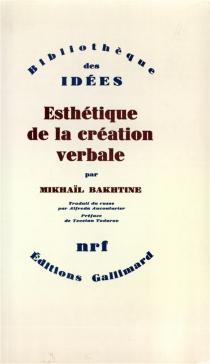 Esthétique de la création verbale - Mikhail MikhaïlovitchBakhtine