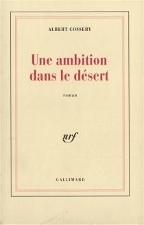 Une ambition dans le désert - AlbertCossery