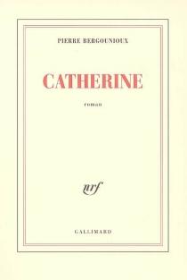 Catherine - PierreBergounioux