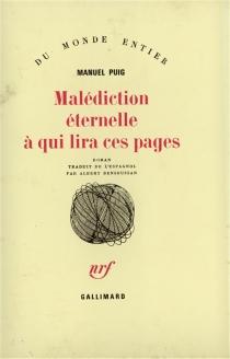 Malédiction éternelle à qui lira ces pages - ManuelPuig