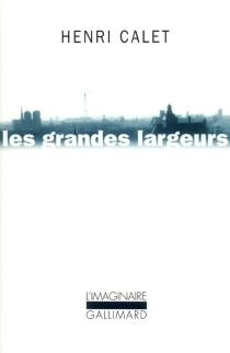 Les grandes largeurs : balades parisiennes - HenriCalet