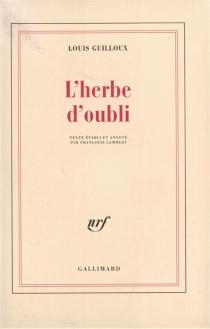 L'Herbe d'oubli - LouisGuilloux