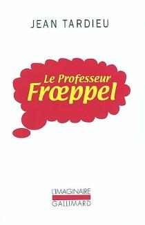Le professeur Froeppel - JeanTardieu