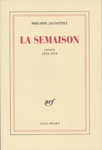 La semaison : carnets 1954-1979 - PhilippeJaccottet