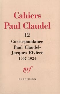 Correspondance Paul Claudel-Jacques Rivière : 1907-1924 - PaulClaudel