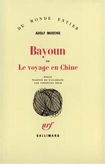 Bayoun ou Le voyage en Chine - AdolfMuschg