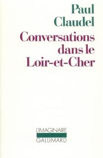 Conversations dans le Loir-et-Cher - PaulClaudel