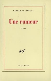 Une rumeur - CatherineLépront