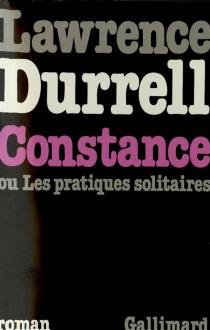 Constance ou Les pratiques solitaires - LawrenceDurrell