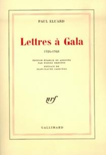 Lettres à Gala : 1924-1948 - PaulÉluard