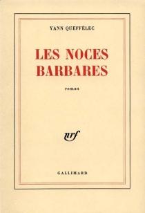 Les Noces barbares - YannQueffélec