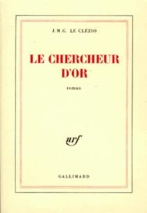 Le chercheur d'or - Jean-Marie GustaveLe Clézio