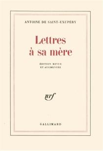 Lettres à sa mère - Antoine deSaint-Exupéry