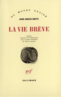 La vie brève - Juan CarlosOnetti
