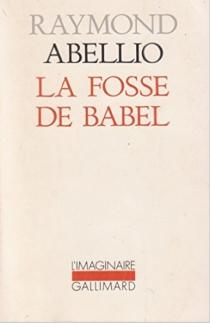 La fosse de Babel - RaymondAbellio