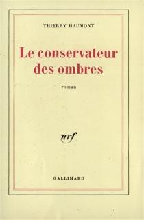 Le Conservateur des ombres - ThierryHaumont
